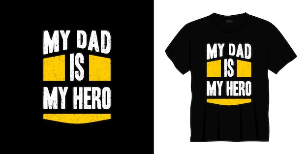 Meu pai é meu herói tipografia design de t-shirt