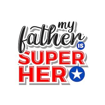 Meu pai super-herói lettering tipografia citações