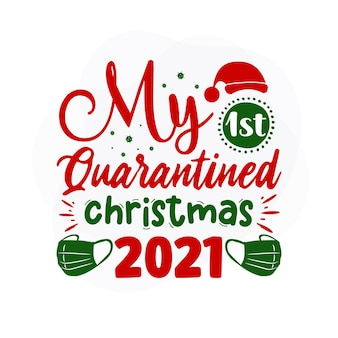 Meu primeiro natal em quarentena 2021 design de vetor de citações de natal premium