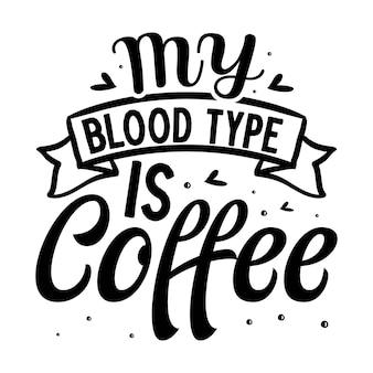 Meu tipo sanguíneo é café modelo de citação de tipografia premium vector design