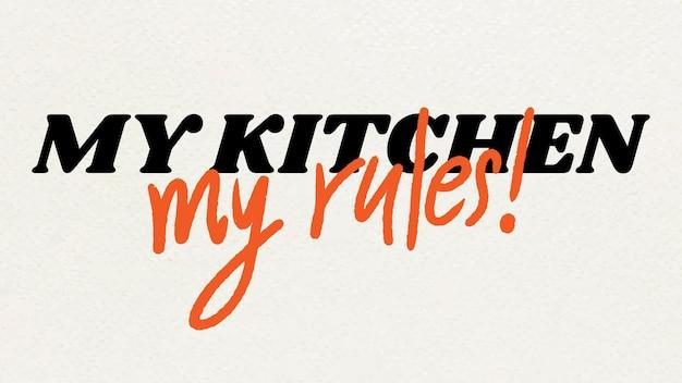 Minha cozinha minha tipografia de frases de regras