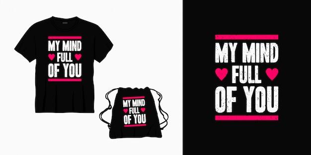 Minha mente cheia de você tipografia letras design para t-shirt, bolsa ou mercadoria