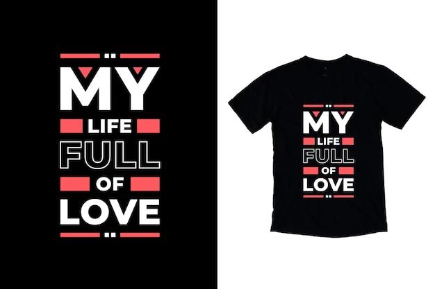 Minha vida cheia de amor citações modernas design de camiseta