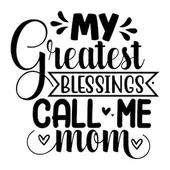 Minhas maiores bênçãos me chame de mãe, tipografia, design vetorial premium