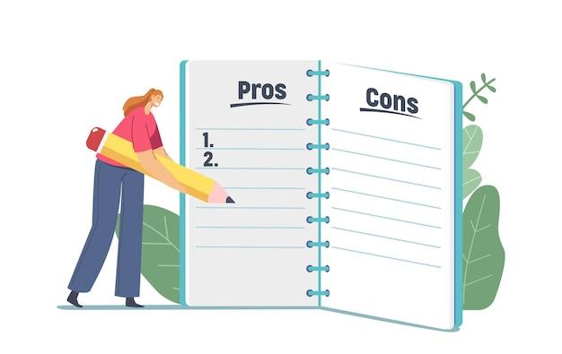 Minúscula personagem feminina escrevendo em uma folha de caderno enorme prós e contras de algo na lista de colunas usando um lápis enorme, garota toma decisões importantes, vantagens ou desvantagens