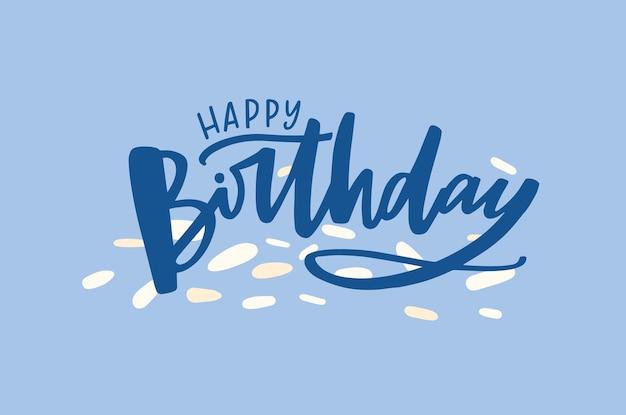 Modelo de banner decorativo comemorativo com feliz aniversário desejo escrito à mão com elegante fonte cursiva caligráfica sobre fundo azul. ilustração em vetor festivo na moda para a celebração do dia.
