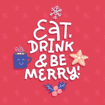Modelo de cartão de design tipográfico de natal. coma, beba e seja feliz - mensagem sobre fundo vermelho. banner de natal com ilustração plana de azevinho, xícara de chocolate e pão de gengibre,