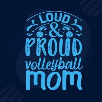 Modelo de citação de mãe de voleibol alto e orgulhoso tipografia premium vector design