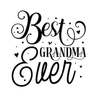 Modelo de cotação da melhor avó de todos os tempos tipografia premium vector design