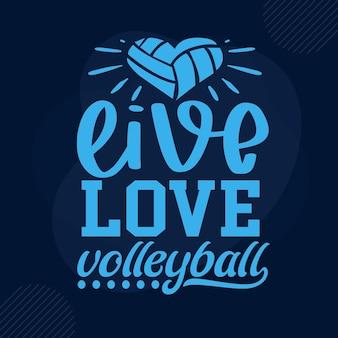 Modelo de cotação de voleibol de amor ao vivo tipografia premium vector design