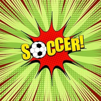 Modelo de esporte brilhante em quadrinhos com bola de inscrição de futebol. bolha de discurso vermelha irradia efeitos de meio-tom no verde radial