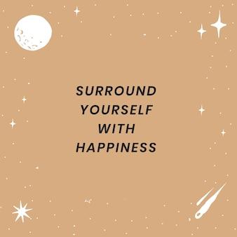 Modelo social envolva-se com felicidade inspiradora citação estilo bonito galáxia marrom
