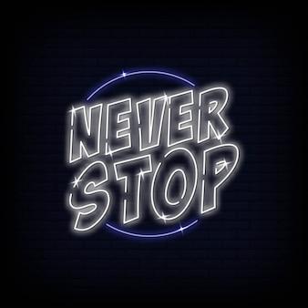Modern never stop texto de néon claro. banner de luz do cartaz. motivação de citações curtas.
