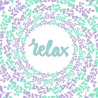 Moldura da natureza desenhada mão. vector círculo de fundo com letras relaxe. decoração pastel bonito