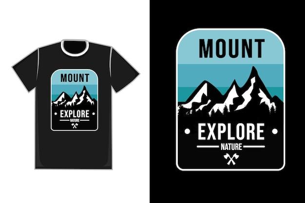 Montagem do título da camiseta explore a cor da natureza azul preto e branco
