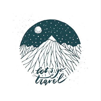Montanha desenhada de mão. vamos viajar letras. caligrafia moderna.
