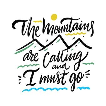 Montanhas estão chamando e eu devo ir letras de citação de inspiração. tipografia motivacional. isolado no branco
