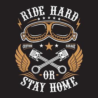 Montar duro ou ficar em casa