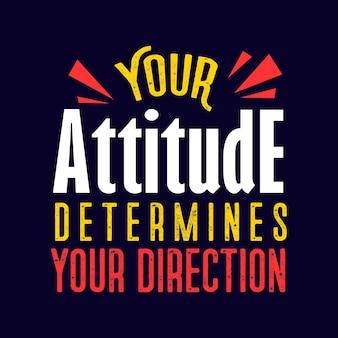 Motivation quotes tipografia sua atitude determina sua direção