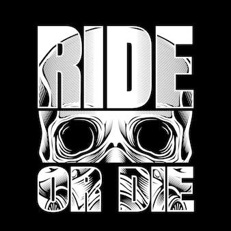 Motociclistas de caveira de estilo vintage com texto passeio ou morrem isolados