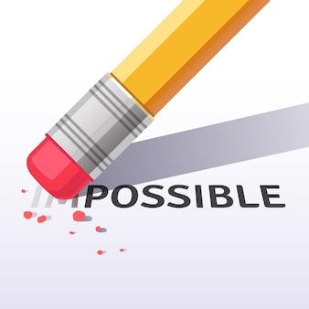 Mudar a palavra impossível de ser possível com a borracha