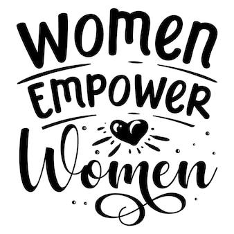 Mulheres capacitam mulheres com letras de design vetorial premium