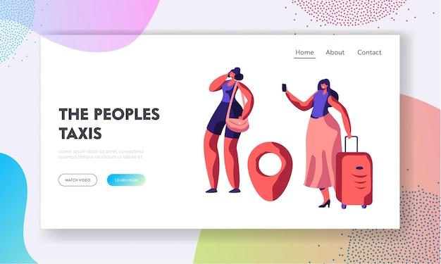 Mulheres jovens com bagagem em pé na rua chamando ou usando o aplicativo para pedir um táxi. modelo de página de destino do site