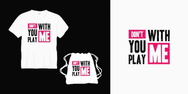 Não brinque comigo design de letras de tipografia para camiseta, bolsa ou mercadoria