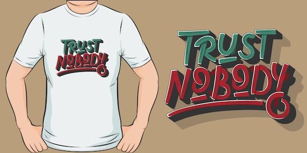 Não confie em ninguém. design exclusivo e moderno de camisetas