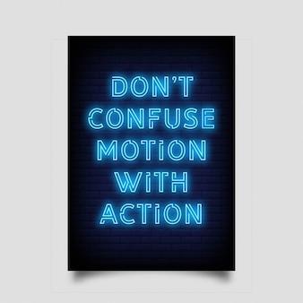 Não confunda movimento com ação para poster no estilo neon