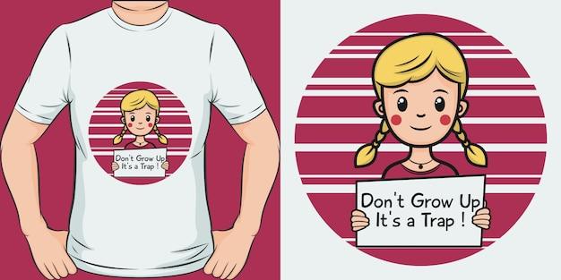 Não cresça é uma armadilha. projeto original e na moda do t-shirt das meninas