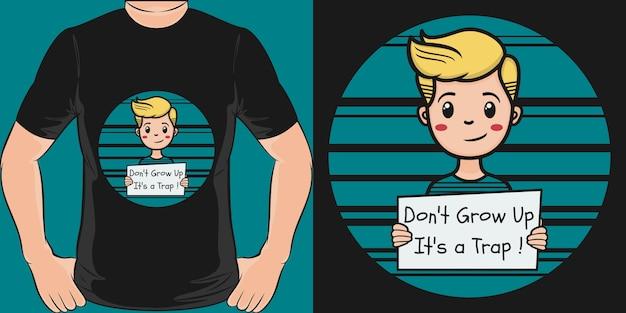 Não cresça é uma armadilha. projeto original e na moda do t-shirt dos meninos
