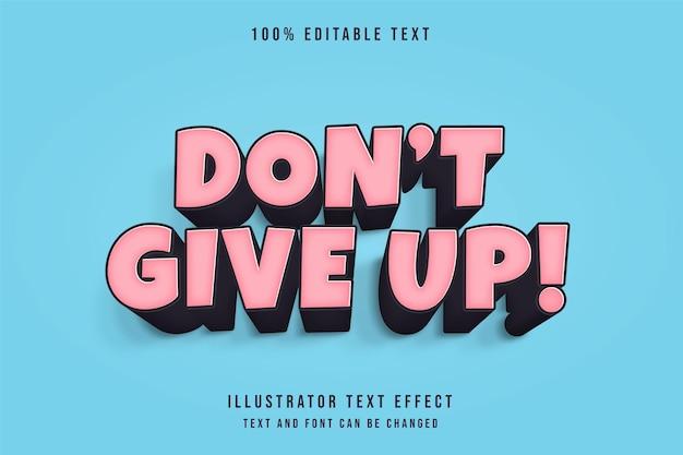Não desista, estilo de texto em quadrinhos com gradação de rosa com efeito de texto editável