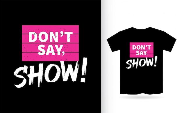 Não diga mostrar desenho de letras para camisetas