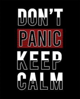 Não entre em pânico mantenha a tipografia calma para imprimir camiseta
