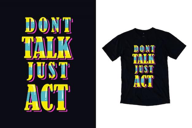 Não fale apenas aja tipografia camiseta design