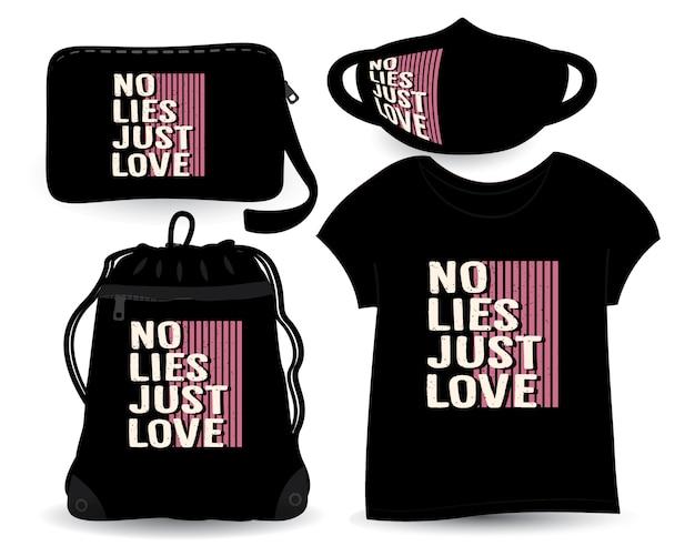 Não há mentiras, apenas amo o design de letras para camiseta e merchandising