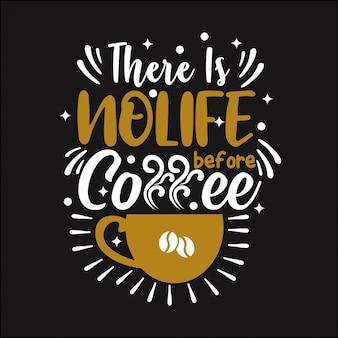 Não há vida antes do café