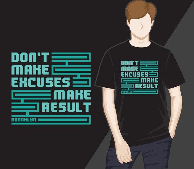 Não invente desculpas, crie resultados com tipografia moderna design de t-shirt