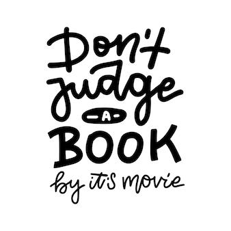 Não julgue um livro por seu filme - citação inspiradora e motivacional. letras à mão e design de tipografia