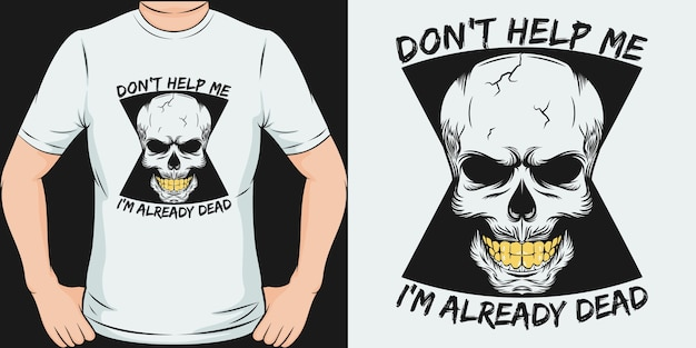 Não me ajude, já estou morto. design exclusivo e moderno de camisetas