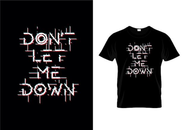 Não me deixe para baixo o projeto da camisa da tipografia