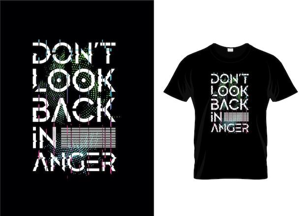 Não olhe para trás no projeto da camisa da tipografia t da raiva