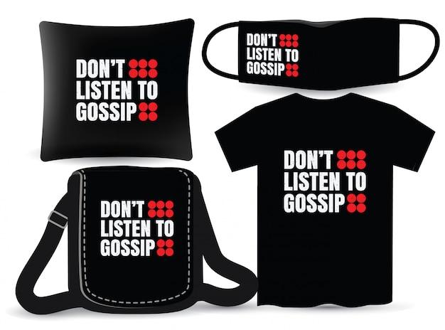 Não ouça fofocas letras de design de camisetas e merchandising
