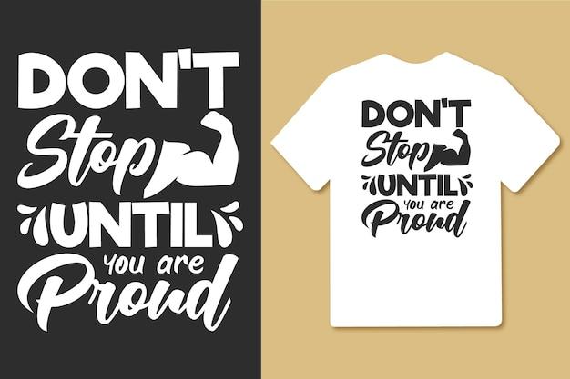 Não pare até estar orgulhoso do design de camiseta de ginástica de tipografia vintage