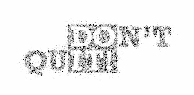 Não pare calligraphic particle art texto poster ilustração vetorial design.