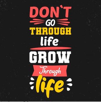 Não passe pela vida crescer pela vida