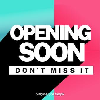 Não perca a abertura em breve no design plano