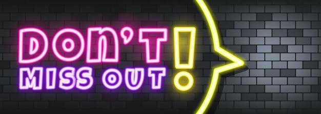 Não perca o texto em neon no fundo de pedra. não perca. para negócios, marketing e publicidade. vetor em fundo isolado. eps 10.