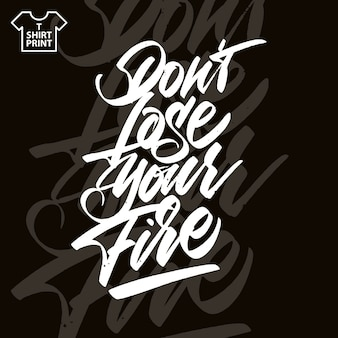 Não perca seu fogo. letras manuscritas.